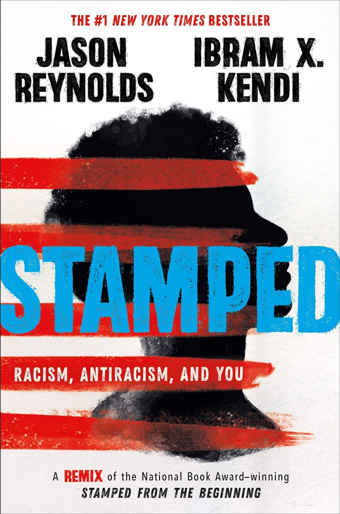 (Book Cover) Stamped: Racism, Antiracism, and You by Jason Reynolds and Ibram X. Kendi