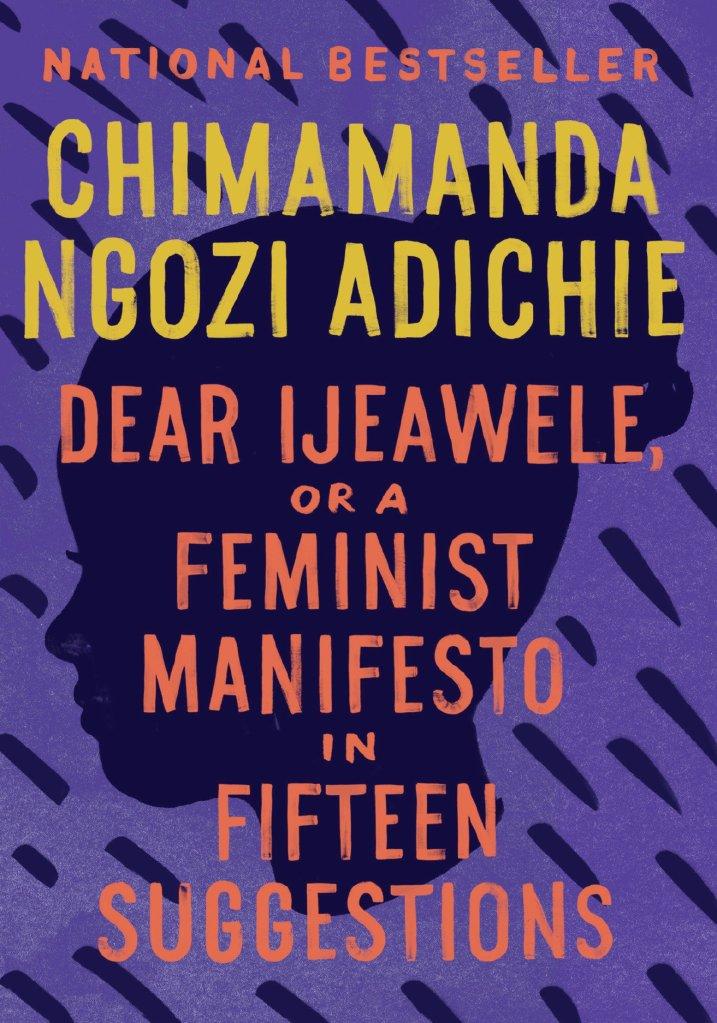 (Book Cover) Dear Ijeawele, or a Feminist Manifesto in Fifteen Suggestions by Chimamanda Ngozi Adichie