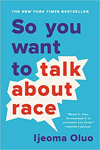 (Book Cover) So you want to talk about race by Ijeoma Oluo